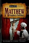 Jesus 101: Matthew Prophecy Fulfilled