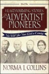 Heartwarming Stories of Adventist Pioneers: Book One