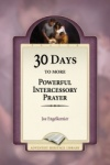 30 Days to More Powerful Intercessory Prayer