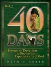 40 Days: Prayers and Devotions to Revive Your Experience With God