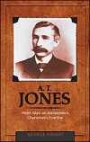 A. T. Jones: Point Man on Adventism's Charismatic Frontier