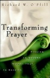 Transforming Prayer: Praying to Become Rather than to Receive