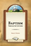 Baptism Through the Centuries