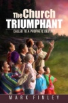 The Church Triumphant: Called to a Prophetic Destiny
