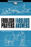 Foolish Prayers Fabulous Answers