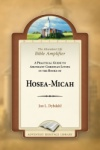 The Abundant Life Bible Amplifier: Hosea - Micah