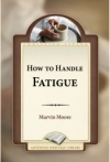 How to Handle Fatigue