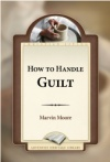 How to Handle Guilt