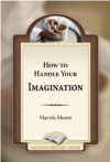 How to Handle Your Imagination