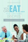 If You Can Eat . . . You Can Make Disciples
