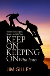Keep On Keeping On With Jesus