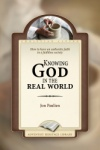 Knowing God In The Real World