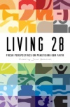 Living 28: Fresh Perspectives on Practising Our Faith