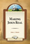 Making Jesus Real