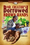 Mr. Creator's Borrowed Brown Hands