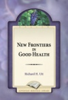 New Frontiers in Good Health
