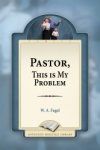 Pastor, This Is My Problem