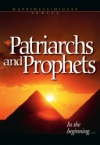 The Patriarchs and Prophets [Illustrated]