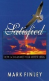 Satisfied: How God Can Meet Your Deepest Needs