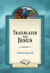 Trailblazer for Jesus