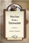 Was God Ever a Teenager?