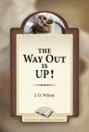 The Way out Is Up!