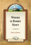 Where Is Bobby Now?