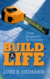To Build a Life