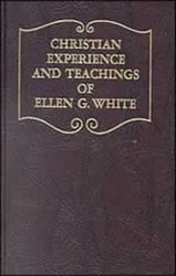 Christian Experience and Teachings of Ellen G. White