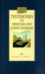 Testimonies to Ministers and Gospel Workers