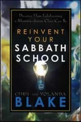 Reinvent Your Sabbath School: Discover How Exhilarating a Ministry-driven Class Can Be