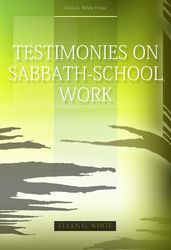Testimonies on Sabbath-School Work
