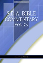 E.G.W. Bible Commentary Vol. 7A