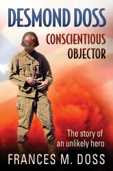 Desmond Doss: Conscientious Objector