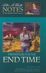 Preparation for the End Time (Ellen G. White Notes 2Q 2018)