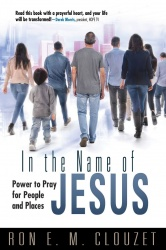 In the Name of Jesus: Power to Pray for People and Places