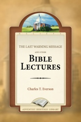 The Last Warning Message and Other Bible Lectures