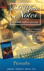 Proverbs E. G. White Notes 1Q 2015