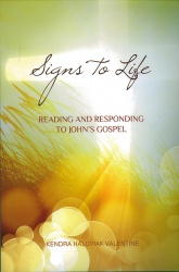 Signs to Life: Reading and Responding to John's Gospel