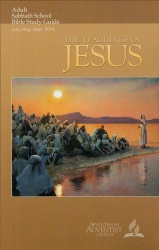 The Teachings of Jesus Adult Bible Study Guide 3Q 2014