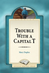 Trouble with A Capital T