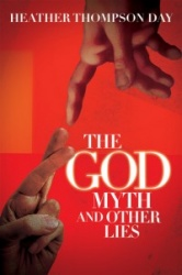 The God Myth and Other Lies